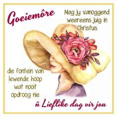 Goeie More, Afrikaans, Good Morning Quotes, Friends, Garden, Do Your Thing, Amigos, Garten, Lawn And Garden