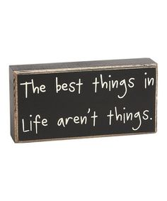 Take a look at this The Best Things Box Sign by Collins on #zulily today! $6.49, regular 9.00. GREAT for weddings or every day.