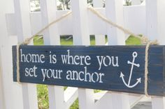 Home Is Where You Set Your Anchor- reclaimed wood sign, nautical. $39.99, via Etsy.