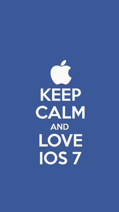The KEEP CALM AND LOVE IOS 7 IPhone5 IOS7 Wallpaper I Just Made