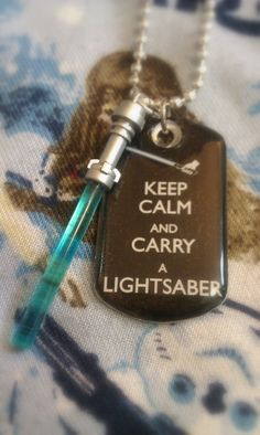 """Keep calm and carry a lightsaber."""
