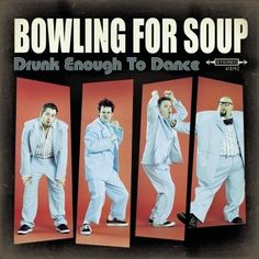 Bowling For Soup, Drunk Enough to Dance | 36 Pop Punk Albums You Need To Hear Before You F----ing Die