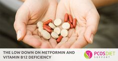 If you have PCOS, here is what you need to know about Metformin and Vitamin B12 deficiency.