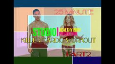 25 Minute Killer Cardio (Workout Part 2) - YouTube