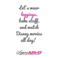 Leggings, baking cookies and watching Disney movies! Sounds like my type of day! That Legging Girl #dotcom can help you out!