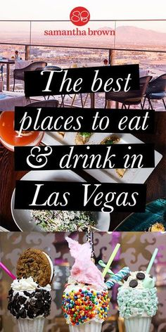 From chef-driven dining to former Rat Pack haunts, there's something for everyone in Sin City. Here's the best places to eat and drink in Las Vegas.