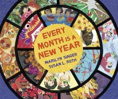 Every month is a new year : celebrations around the world / by Marilyn Singer ; collages by Susan L. Celebration Around The World, New Year Celebration, Holidays Around The World, Around The Worlds, Every Month, Collage Illustration, Poetry Collection, Children's Picture Books, Latest Books