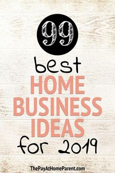 Check out the BEST home business ideas for 2019! This is YOUR year to start a business. #homebusiness #startbusiness #businesstips #businessideas #makemoney #workfromhome #workathome #wahm