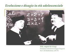 Evoluzione e disagio in età adolescenziale Dott. Angelo De Giorgi Psichiatra Ambulatorio Doppia Diagnosi Ser.T. di Manfredonia- ASL FG.