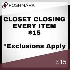 Closet Closing Sale Every item listed under $50 is now $15! Other