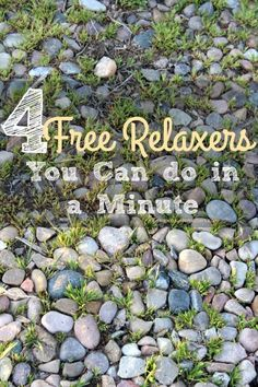 4 Free Relaxers You Can do in a Minute - Health is a lifestyle and learning to stay relaxed is a big part of it. These are all very easy, fun and free! #HealthyLiving #HealthyLifestyle #HowtoRelax