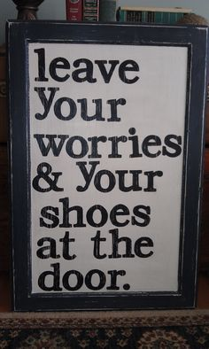 Entry Way Sign..cute quote