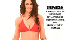 CRISPYBIKINIS ARE NOW IN STORE AT OUR FAVORITE LOCAL RIDE SHOP - ROYALTY! NOW THAT CRISPYBIKINIS ARE AVAILABLE FOR PURCHASE IN STORE WE CAN'T WAIT TO SEE ALL THE GIRLS IN THEIR CRISPYBIKINIS THIS SUMMER! ENJOY ☺    ROYALTY RIDE SHOP  31630 RAILROAD CANYON RD.  SUITE 1  CANYON LAKE, CA 92587