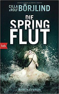 Die Springflut: Roman Die Rönning/Stilton-Serie, Band 1: Amazon.de: Cilla Börjlind, Rolf Börjlind, Paul Berf: Bücher