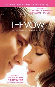 The Vow: The True Events that Inspired the Movie  By Kim Carpenter, Krickitt Carpenter, Dana Wilkerson