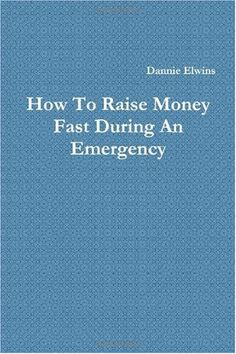 How To Raise Money Fast During An Emergency, // Author Dannie Elwins // Get Rich Quick, How To Get Rich, How To Make, Fundraising Sites, Interesting Blogs, Money Fast, Fundraisers, How To Raise Money, Charts