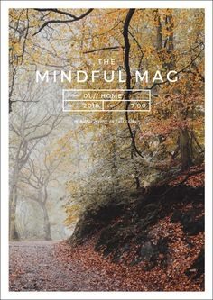 // PREORDER NOW // The Mindful Mag: Mindful living in full colour. Vol 01 // H O M E.  Featuring:  • how to create sacred space in your home • how you can learn to love change (and make it work for you, not against you) • how to build an epic budget that will have you embracing abundance and never worrying about money again • 6 eco-friendly tips for transforming your home • how to conquer your goals with only 4 months to go • the best pumpkin pie you will ever eat™