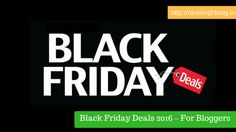 Thanksgiving is a great time for bloggers to buy #hosting, #SEO #tools, and other products.  #deals #blackfriday #discount #offer #blogger #blogging #2016 #cybermonday #sale.  http://ravisinghblog.in/black-friday-deals-2016-for-bloggers/