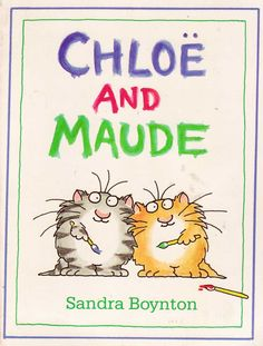 Vintage Kids' Books My Kid Loves: Chlöe and Maude by Sandra Boynton, 1984.