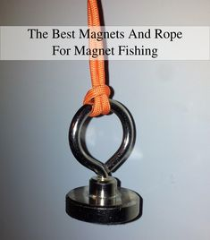 What you need for magnet fishing - Magnet Fishing with Neodymium Magnets Magnet Fishing, Fishing Gifts, Gold Mining Equipment, Fishing Equipment, Metal Detecting Tips, Camping Set Up, Gold Prospecting, Diy Magnets, Fish Camp
