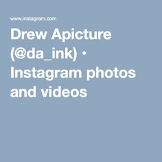 Drew Apicture (@da_ink) • Instagram photos and videos