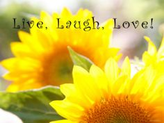 Live, Laugh, Love!