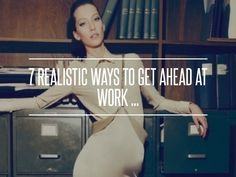 7 #Realistic Ways to Get Ahead at Work ... → #Money #Manner