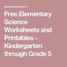 Free Elementary Science Worksheets and Printables - Kindergarten through Grade 5
