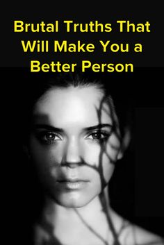 Brutal Truths That Will Make You a Better Person