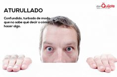 Spanish Word of the Day: ATURULLADO #LearnSpanish  http://www.donquijote.org/spanish-word-of-the-day/word/aturullado