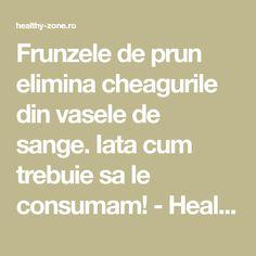 Frunzele de prun elimina cheagurile din vasele de sange. Iata cum trebuie sa le consumam! - Healthy Zone Math Equations, Health, Medicine, Wine, Plant, Health Care, Salud