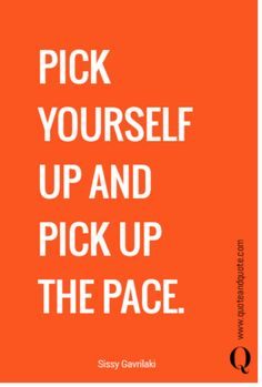pick up the pace Motivational Words, Inspirational Quotes, Startup Quotes, Sharing Economy, Pick Yourself Up, Don't Give Up, Pick Up, Determination, Quotations