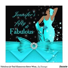Fabulous 50 Teal Glamorous Retro Woman Birthday Card Glamorous Retro Woman Birthday in Teal Blue. Fabulous 50, Black Elegant Modern and Stylish 50th Birthday Party Invitations. All Occasion Invite invitation. All Occasions birthday invites. Customize with your own details and age. Template for 20th, 21st, 30th, 40th, 50th, 60th, 70th, 80th, 90, 100th, Fabulous product for Women, Girls, Zizzago created this design PLEASE NOTE all flat images! They Do NOT have real Glitter, Diamonds Jewels or…