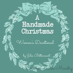 Handmade Christmas Women's Devotional Christmas Tea, A Christmas Story, Handmade Christmas, Christmas Devotions, Christmas Readings, Devotional Topics, Bible Object Lessons, Christian Christmas, Daughters Of The King
