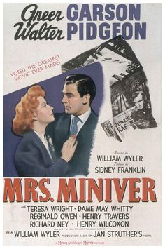 """Mrs. Miniver"" (1942). Country: United States. Director: William Wyler. Cast: Greer Garson, Walter Pidgeon, Christopher Severn, Teresa Wright, Richard Ney"