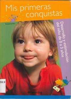 #lavilajoiosa [FP159.9 RIZ mis] #biblioteca Un libro ameno y muy útil para entender el desarrollo psicomotor y  emocional de los niños de 0 a 3 años, escrito en un lenguaje asequible.