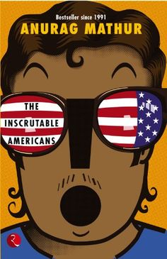 Inscrutable Americans [Paperback] [May Mathur, Anurag] Best Self Development Books, Best Self Help Books, Cool Things To Make, Best Sellers, Discovery, Novels, Hilarious, Adventure, American