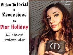 Video Tutorial e Recensione della Nuova Palette #diorholiday Tutorial, Video, Dior, Palette, Selfie, Dior Couture, Pallet, Selfies