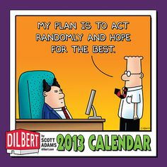 Dilbert fans everywhere relate to these desk jockeys as easily as if they (God forbid) inhabited the cubicle next to them. The Dilbert 2013 Mini Wall Calendar lets fans go one step further and virtually share office space with Dilbert, Wally, Asok, Alice, and the Boss. It's funnier. And a lot less crowded. $7.99 http://calendars.com/Cartoons-and-Comics/Dilbert-2013-Mini-Wall-Calendar/prod201300000397/?categoryId=cat00046=cat00046#