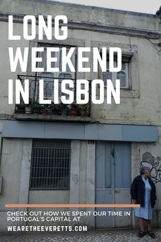 Long Weekend in Lisbon - Check out how we spent our time in Portugal's Capital | We are the Everetts
