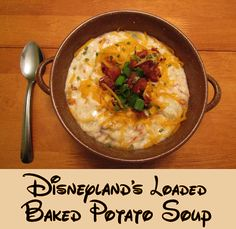 Loaded Baked Potato Soup from Disneyland!