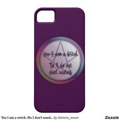 Yes I am a witch. No I don't need saving! iPhone 5 Cover