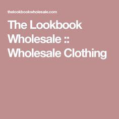 The Lookbook Wholesale :: Wholesale Clothing