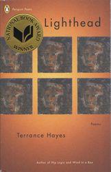 PS3558.A8378 L54 2010. Lighthead / Terrance Hayes. New York : Penguin Books, 2010.