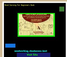 Wood Carving For Beginners Book 222617 - Woodworking Plans and Projects!