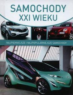 Samochody XXI wieku. Najpiękniejsze i najpopularniejsze samochody-Woźniak Tadeusz
