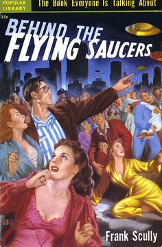 Behind the Flying Saucers by Frank Scully 1951 alien invasion spaceship spacecraft men women crowd scared danger terror