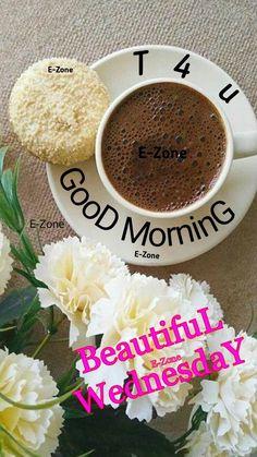 Wednesday Greetings, Happy Wednesday, Morning Pictures, Morning Pics, Good Morning Happy Friday, Good Morning Beautiful Images, Love Text, Good Morning Flowers, Baking Ingredients