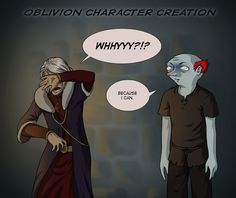 "So true, lol. ""Oblivion: Character Creation by TheMinttu on deviantART."""