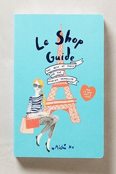 The ever-stylish, ever-informative tour guide for Paris